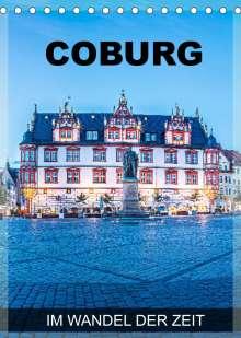 Val Thoermer: Coburg - im Wandel der Zeit (Tischkalender 2022 DIN A5 hoch), Kalender