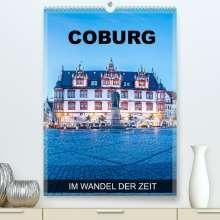 Val Thoermer: Coburg - im Wandel der Zeit (Premium, hochwertiger DIN A2 Wandkalender 2022, Kunstdruck in Hochglanz), Kalender