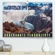 Val Thoermer: Fantastisch und surreal - unbekannte Flugobjekte (Premium, hochwertiger DIN A2 Wandkalender 2022, Kunstdruck in Hochglanz), Kalender