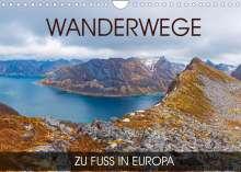 Val Thoermer: Wanderwege - zu Fuß in Europa (Wandkalender 2022 DIN A4 quer), Kalender