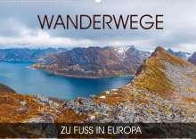 Val Thoermer: Wanderwege - zu Fuß in Europa (Wandkalender 2022 DIN A2 quer), Kalender