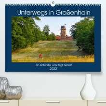 Birgit Harriette Seifert: GROSSENHAIN 2022 (Premium, hochwertiger DIN A2 Wandkalender 2022, Kunstdruck in Hochglanz), Kalender