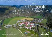 Andreas Beck: Mein Donautal aus der Luft (Wandkalender 2022 DIN A2 quer), Kalender