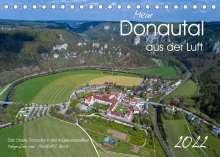 Andreas Beck: Mein Donautal aus der Luft (Tischkalender 2022 DIN A5 quer), Kalender