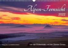Andreas Beck: Alpen-Fernsichten von der Südwestalb und Oberen Donau (Wandkalender 2022 DIN A3 quer), Kalender