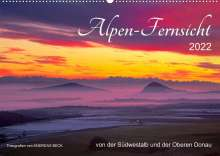 Andreas Beck: Alpen-Fernsichten von der Südwestalb und Oberen Donau (Wandkalender 2022 DIN A2 quer), Kalender