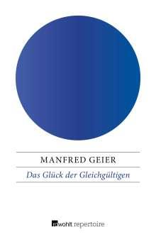 Manfred Geier: Das Glück der Gleichgültigen, Buch