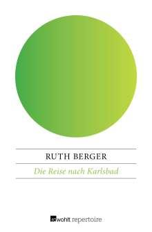 Ruth Berger: Die Reise nach Karlsbad, Buch