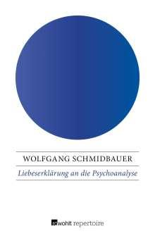 Wolfgang Schmidbauer: Liebeserklärung an die Psychoanalyse, Buch