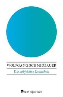 Wolfgang Schmidbauer: Die subjektive Krankheit, Buch