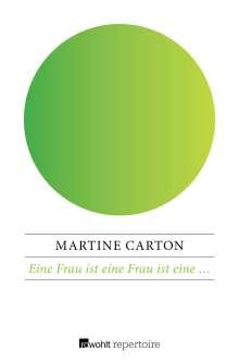 Martine Carton: Eine Frau ist eine Frau ist eine ..., Buch