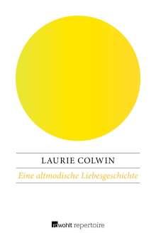 Laurie Colwin: Eine altmodische Liebesgeschichte und andere sentimentale Stories, Buch