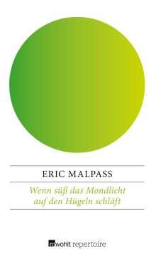 Eric Malpass: Wenn süß das Mondlicht auf den Hügeln schläft, Buch