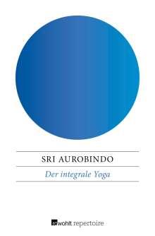 Sri Aurobindo: Der integrale Yoga, Buch