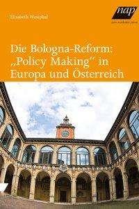 """Elisabeth Westphal: Die Bologna-Reform: """"Policy Making"""" in Europa und Österreich, Buch"""