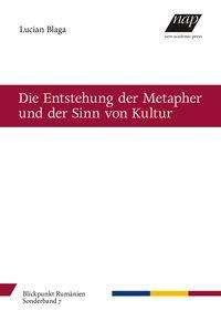 Lucian Blaga: Die Entstehung der Metapher und der Sinn von Kultur, Buch