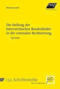 Andreas Lopatka: Die Stellung der österreichischen Bundesländer in der unionalen Rechtsetzung, Buch