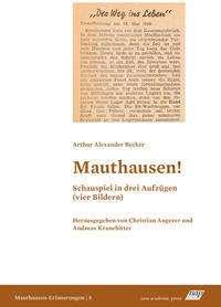 Arthur Alexander Becker: Mauthausen! Schauspiel in drei Aufzügen (vier Bildern), Buch