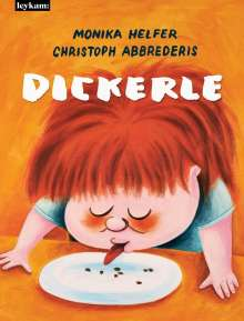 Monika Helfer: Dickerle, Buch