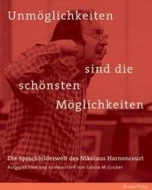 Sabine M. Gruber: Unmöglichkeiten sind die schönsten Möglichkeiten, Buch