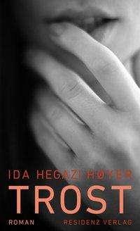 Ida Hegazi Høyer: Trost, Buch