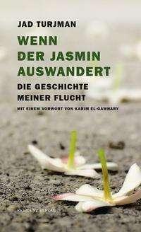 Jad Turjman: Wenn der Jasmin auswandert, Buch