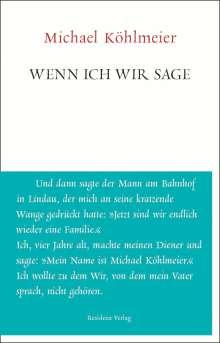Michael Köhlmeier: Wenn ich wir sage, Buch