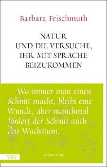 Barbara Frischmuth: Natur und die Versuche, ihr mit Sprache beizukommen, Buch