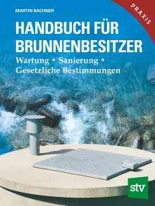 Martin Bachner: Handbuch für Brunnenbesitzer, Buch