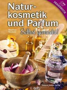 Manfred Neuhold: Naturkosmetik und Parfum, Buch