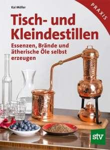 Kai Möller: Tisch- und Kleindestillen, Buch