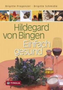 Brigitte Pregenzer: Hildegard von Bingen - Einfach gesund, Buch