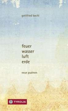 Gottfried Bachl: feuer, wasser, luft, erde, Buch