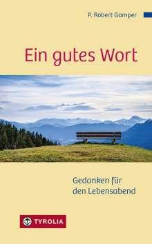 P. Robert Gamper: Ein gutes Wort, Buch