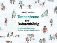 Reinhard Kriechbaum: Tannenbaum und Bohnenkönig, Buch