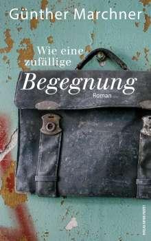 Günther Marchner: Wie eine zufällige Begegnung, Buch