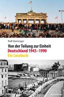 Rolf Steininger: Von der Teilung zur Einheit. Deutschland 1945-1990, Buch