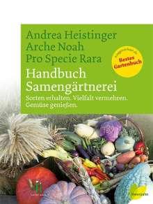 Andrea Heistinger: Handbuch Samengärtnerei, Buch