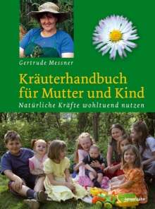 Gertrude Messner: Kräuterhandbuch für Mutter und Kind, Buch
