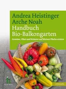 Andrea Heistinger: Handbuch Bio-Balkongarten, Buch