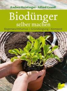 Andrea Heistinger: Biodünger selber machen, Buch