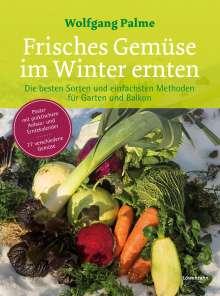 Wolfgang Palme: Frisches Gemüse im Winter ernten, Buch