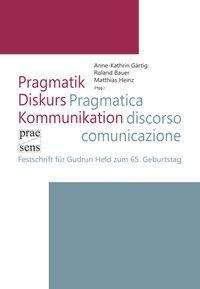Pragmatik - Diskurs - Kommunikation | Pragmatica - discorso - comunicazione, Buch