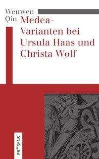 Wenwen Qin: Die Umschreibung des Medea-Mythos bei Ursula Haas und Dagmar Nick, Buch
