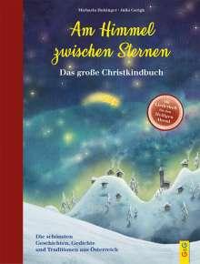 Michaela Holzinger: Am Himmel zwischen Sternen - Das große Christkindbuch, Buch