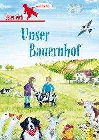 Christine Rettl: Österreich entdecken - Unser Bauernhof, Buch