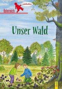Christine Rettl: Österreich entdecken - Unser Wald, Buch