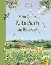 Christine Rettl: Mein großes Naturbuch aus Österreich, Buch