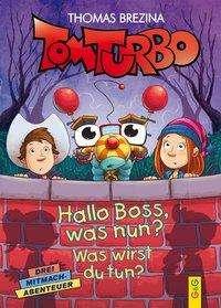 Thomas Brezina: Tom Turbo: Hallo Boss, was nun?, Buch