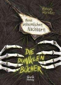 Hannes Hörndler: Die dunklen Bücher - Meine unheimlichen Nachbarn, Buch
